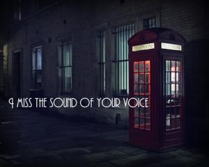 i-miss-the-sound-of-your-voice.jpg