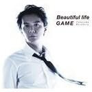 GAME(初回限定 ※Beautiful life Music Clip DVD付盤/CD+DVD