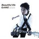 Beautiful life/GAME(初回限定 ※GAME Music Clip 収録DVD付盤/CD+DVD