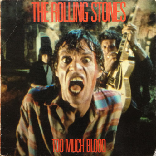 ROLLING STONES_TOO MUCH BLOOD_201207