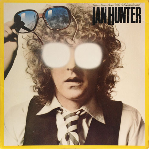 IAN HUNTER_YOURE NEVER ALONE WITH A SCHIZOPHRENIC_201207