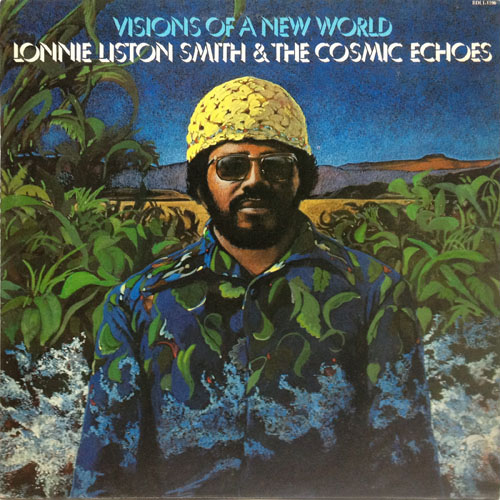LONNIE LISTON SMITH  THE COSMIC ECHOES_VISIONS OF A NEW WORLD_201207
