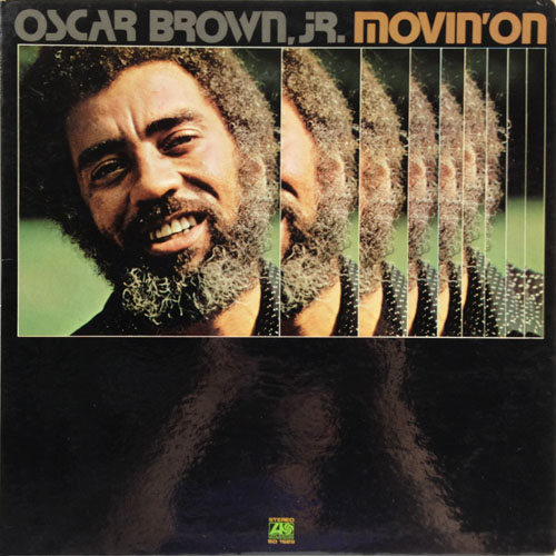 OSCAR BROWN JR_MOVIN ON_201208