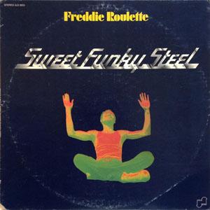 FREDDIE ROULETTE_SWEET FUNKY STEEL_201209
