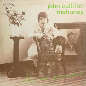 JOHN CULLITON MAHONEY_LOVE NOT GUARANTEED_201209