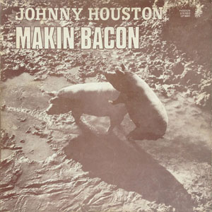 JOHNNY HOUSTON_MAKIN BACON_201209