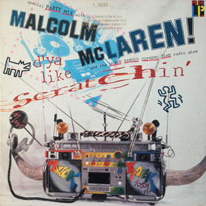 MALCOLM McLAREN _DYA LIKE SCRATCHIN_201209