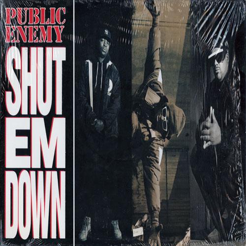 PUBLIC ENEMY_SHUT EM DOWN_201210