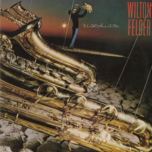 WILTON FELDER_WE ALL HAVE A STAR_201211