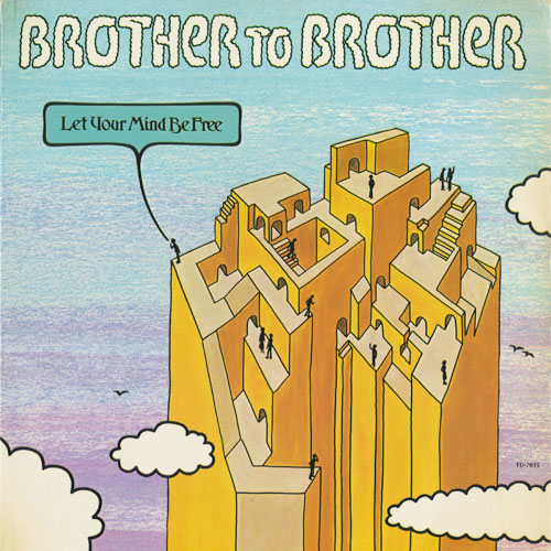 BROTHER TO BROTHER_LET YOUR MIND BE FREE_201211