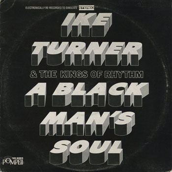 SL_IKE TURNER  THE KINGS OF RHYTHM_A BLACK MANS SOUL_201306