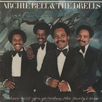 SL_ARCHIE BELL  THE DRELLS_WHERE WILL YOU GO WHEN THE PARTYS OVER_201307