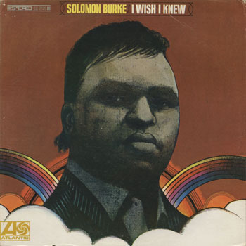 SL_SOLOMON BURKE_I WISH I KNEW_201307