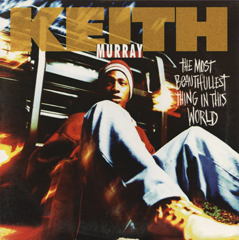HH_KEITH MURRAY_THE MOST BEAUTIFULLEST THING IN THIS WORLD_201310