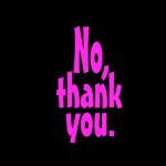 No Thankyou